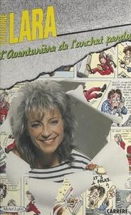 Catherine Lara et Sabine Nourrit - L'aventurière de l'archet perdu.