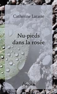 Catherine Laratte - Nu-pieds dans la rosée.
