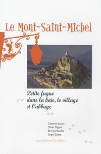 Catherine Larose - Le Mont-Saint-Michel - Petite fugue dans la baie, le village et l'abbaye.