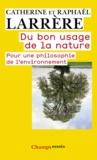 Catherine Larrère et Raphaël Larrère - Du bon usage de la nature - Pour une philosophie de l'environnement.