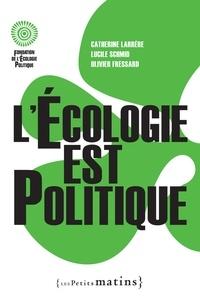 Catherine Larrère et Lucile Schmid - L'écologie est politique.