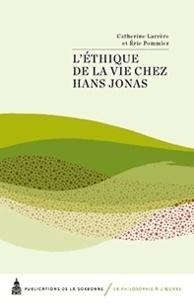 Catherine Larrère et Eric Pommier - L'éthique de la vie chez Hans Jonas.
