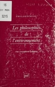 Catherine Larrère - Les philosophies de l'environnement.