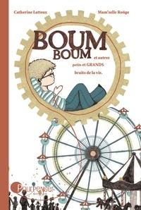 Catherine Latteux et  Mam'Zelle Roüge - Boum boum et autres petits et grands bruits de la vie.