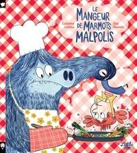 Catherine Latteux et Jess Pauwels - Le mangeur de marmots malpolis.