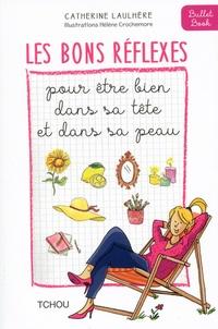 Catherine Laulhère - Les bons réflexes pour être bien dans sa tête et bien dans sa peau.