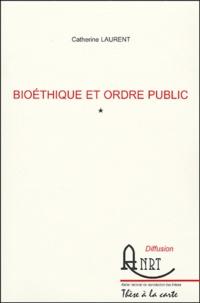 Catherine Laurent - Bioéthique et ordre public - 2 volumes.