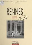Catherine Laurent et Jean-Yves Veillard - Rennes (1940-1944) : La Guerre, l'occupation, la libération.