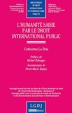 Catherine Le Bris - L'humanité saisie par le droit international public.