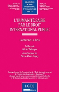 Catherine Le Bris - L'humanité saisie par le droit international public.