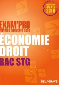 Catherine Le Coënt-Guigue et Alexia Certhoux - Economie Droit Bac STG - Annales corrigées 2010.