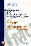 Catherine Le Gall et Alain Martinot - Fièvre et Urgences - Monographies de la Société francophone de médecine d'urgence.