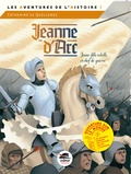 Catherine Le Quellenec - Jeanne d'Arc, jeune fille rebelle et chef de guerre.