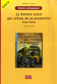 Ucareoutplacement.be La femme noire qui refusa de se soumettre Rosa Parks Cycle III - Dossier pédagogique Image