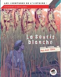Catherine Le Quellenec - La souris blanche - Mai-Août 1944.