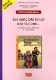 Catherine Le Quellenec - Les sanglots longs des violons... de Violette Jacquet-Silberstein et Yves Pinguilly - Dossier pédagogique Cycle 3 et 6e/5e.