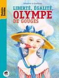 Catherine Le Quellenec - Liberté, égalité, Olympe de Gouges.