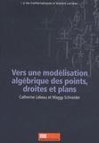 Catherine Lebeau et Maggy Schneider - Vers une modélisation algébrique des points, droites et plans.