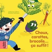 Choux, carottes, brocolis... ça suffit - Les belles histoires des petits.pdf