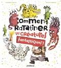 Catherine Leblanc et Roland Garrigue - Comment ratatiner les créatures fantastiques ?.