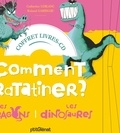 Catherine Leblanc et Roland Garrigue - Comment ratatiner les dragons ? ; Comment ratatiner les dinosaures - Coffret en 2 volumes. 1 CD audio