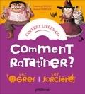Catherine Leblanc et Roland Garrigue - Comment ratatiner les ogres ? ; Comment ratatiner les sorcières. 1 CD audio
