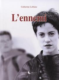 Catherine Leblanc - L'ennemi.