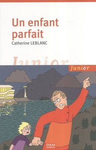 Catherine Leblanc - Un enfant parfait.