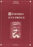 Catherine Lechner - Mémoires d'un prince.