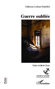 Catherine Lechner-Reydellet - Guerre oubliée.