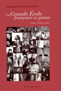 Catherine Lechner-Reydellet - La grande école française du piano.