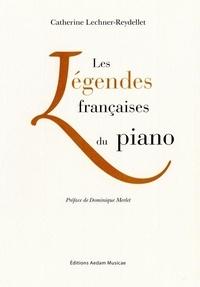 Catherine Lechner-Reydellet - Les légendes françaises du piano.