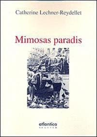Catherine Lechner-Reydellet - Mimosas paradis.