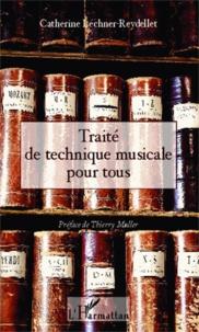 Catherine Lechner-Reydellet - Traité de technique musicale pour tous.