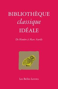 Bibliothèque classique idéale- De Homère à Marc Aurèle - Catherine Lecomte Lapp | Showmesound.org