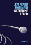 Catherine Léger - J'ai perdu mon mari.
