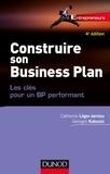Catherine Léger-Jarniou et Georges Kalousis - Construire son business plan - Les clés pour un BP performant.