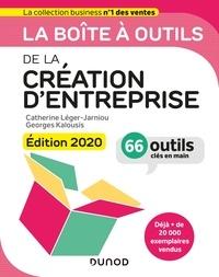 Catherine Léger-Jarniou et Georges Kalousis - La boîte à outils de la Création d'entreprise - Edition 2020 - 66 outils clés en main.