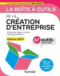 Catherine Léger-Jarniou et Georges Kalousis - La boîte à outils de la création d'entreprise - 67 outils clés en main.