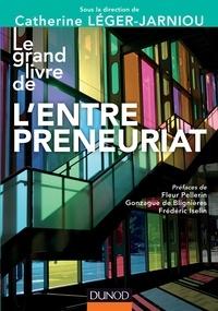 Catherine Léger-Jarniou - Le grand livre de l'entrepreneuriat.