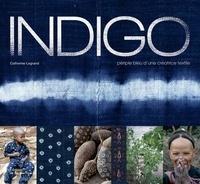 Catherine Legrand - Indigo - Périple bleu d'une créatrice textile.