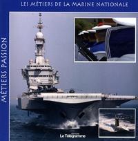 Catherine Legrand et Jacques Legrand - Les métiers de la Marine nationale.