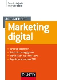 Catherine Lejealle et Thierry Delécolle - Aide mémoire - Marketing digital.