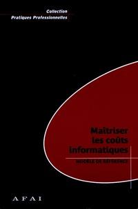 Catherine Leloup et Jean-Paul Leydier - Maîtriser les coûts informatiques - Modèle de référence.