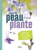 Catherine Lenne - Dans la peau d'une plante - 70 questions impertinentes sur la vie cachée des plantes.