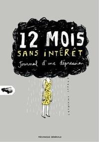 Catherine Lepage - 12 mois sans intérêt - Journal d'une dépression.