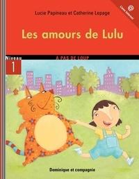 Catherine Lepage et Lucie Papineau - Lulu  : Les amours de Lulu.