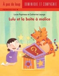 Catherine Lepage et Lucie Papineau - Lulu  : Lulu et la boîte à malice.