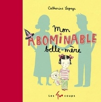 Catherine Lepage - Mon abominable belle-mère.
