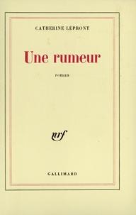 Catherine Lépront - Une Rumeur.